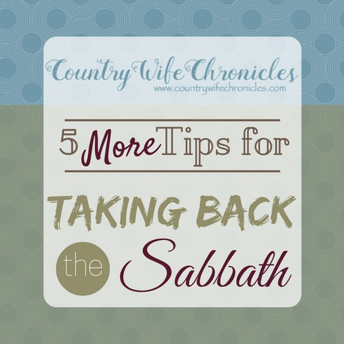 5 More Tips for Taking Back the Sabbath Blog Title