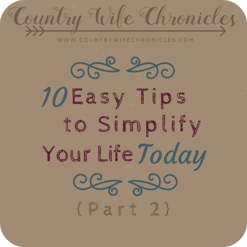 10 Easy Tips to Simplify Your Life Today {Part 2} Feature Image