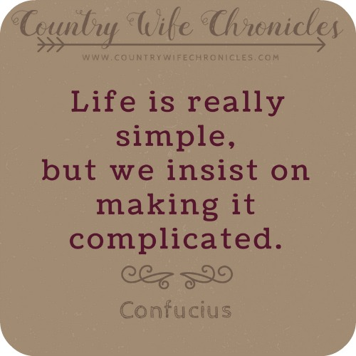 Life is Simple Quote by Confucius