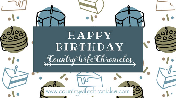 Happy Birthday Country Wife Chronicles! Feature Image