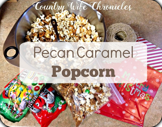 Pecan Caramel Popcorn, Country Wife Chronicles