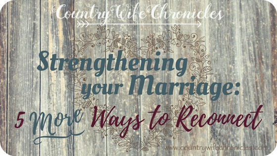 Strengthening Your Marriage: 5 More Ways to Reconnect Feature Image