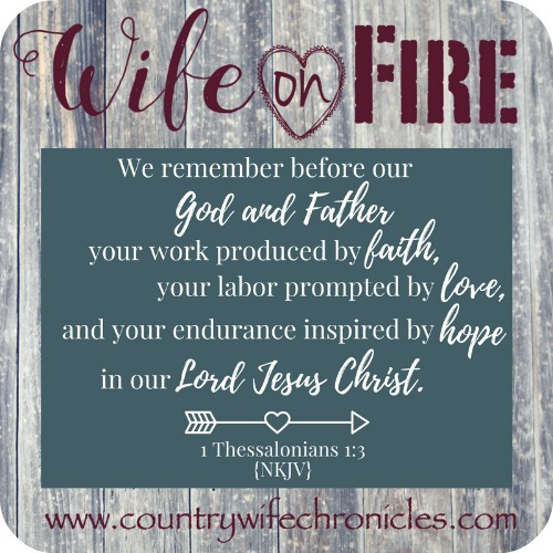 Wife on Fire Challenge 1 Thessalonians 1:3 on Barnwood
